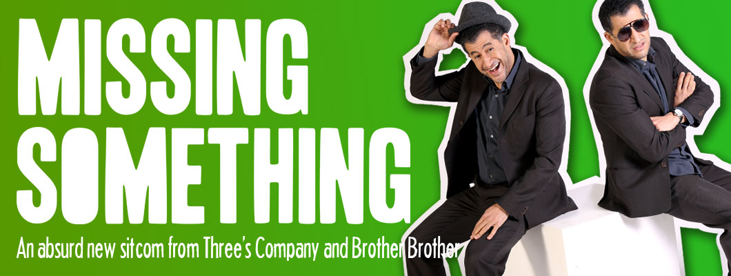 Cuth in Missing Something - a new sitcom from Three's Company and Brother Brother