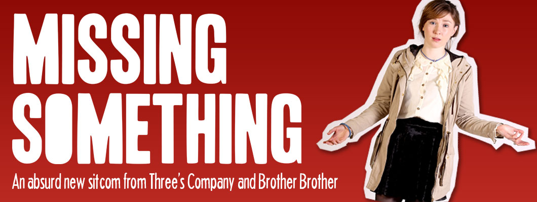 Rachel in Missing Something - a new sitcom from Three's Company and Brother Brother