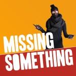Missing Something
